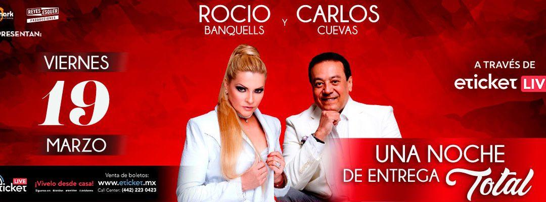 ROCÍO BANQUELLS Y CARLOS CUEVAS PRESENTAN «UNA NOCHE DE ENTREGA TOTAL»
