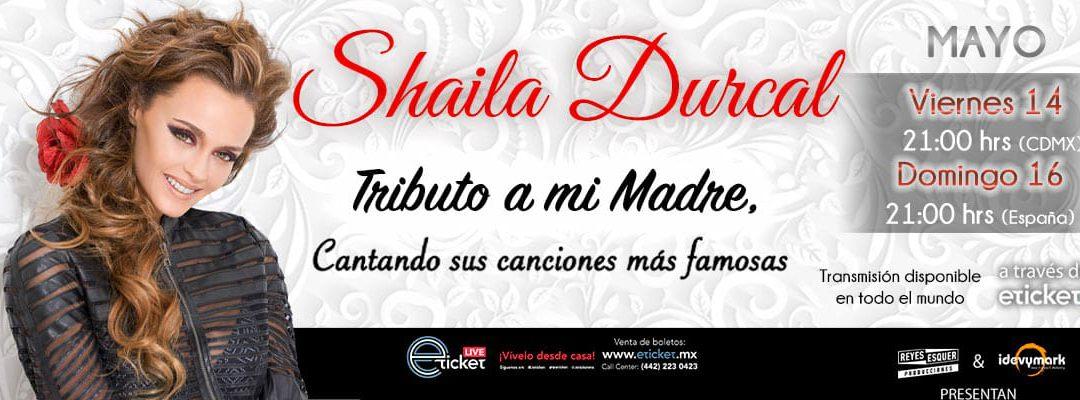 SHAILA DURCAL «TRIBUTO A MI MADRE, CANTANDO SUS CANCIONES MÁS FAMOSAS»